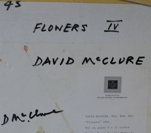 SCOTTISH ART. David McClure (1926 – 1998). Oil Painting on Paper. Flowers IV.  Signed and dated 1992