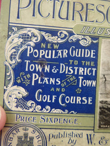 SCOTTISH HISTORY: 1899 Guide Book. Popular Guide, Plans of Town and Golf Course. Fold Out Maps and Interesting Photos