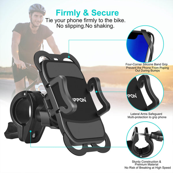 Firmly & Secure.Tie your phone firmaly to the bike No slipping No shaking. Four-corner silicone band grip prevent the phone from Poping our during bumps.Lateral arms safeguard multi-protection to grip phone.sturdy constrction & premium material no rish of breaking high speed