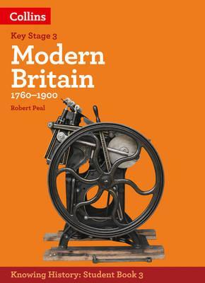 Modern Britain 1760-1900 Student Book 3 ( Key Stage 3)