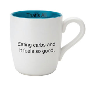 That's All 'Eating Carbs' Mug