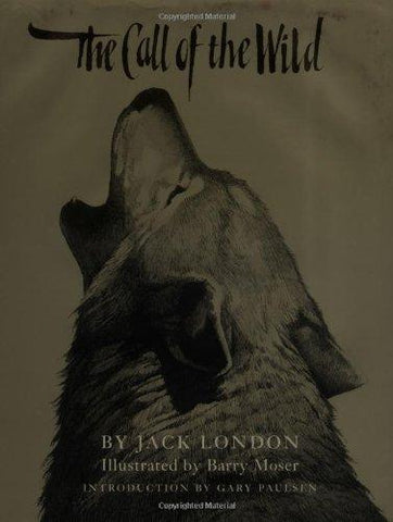 The Call of the Wild: Jack London, Barry Moser: 9780027594553: Books