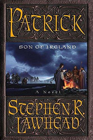 Patrick: Son of Ireland (9780060012816): Stephen R Lawhead: Books