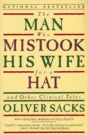 The Man Who Mistook his Wife for a Hat and other Clinical Tales (9780060970796): Oliver W. Sacks: Books