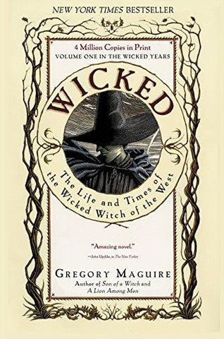 Wicked: The Life and Times of the Wicked Witch of the West: Gregory Maguire: 9780060987107: Books