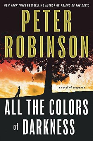 All the Colors of Darkness (Inspector Banks Novels): Peter Robinson: 9780061362934: Books