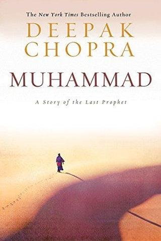Muhammad: A Story of the Last Prophet (9780061782428): Deepak Chopra: Books