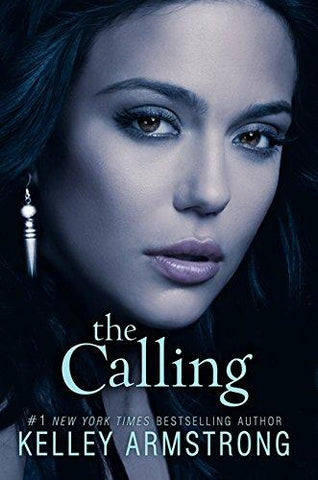 The Calling (Darkness Rising) (9780061797057): Kelley Armstrong: Books