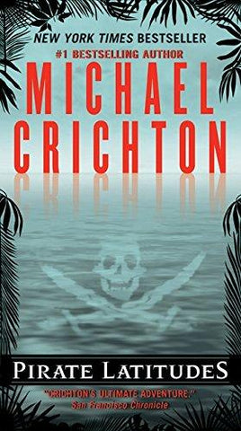 Pirate Latitudes (9780061929380): Michael Crichton: Books