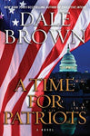 A Time for Patriots: A Novel (Patrick McLanahan): Dale Brown: 9780061989995: Books