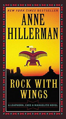 Rock with Wings (A Leaphorn, Chee & Manuelito Novel) (9780062270528): Anne Hillerman: Books