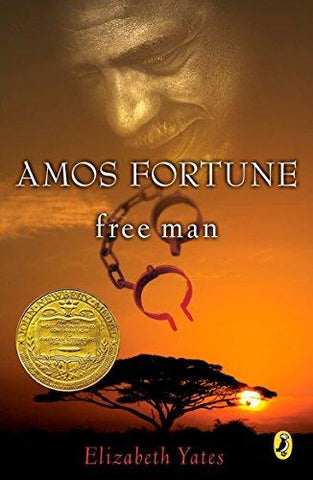 Amos Fortune, Free Man (Newbery Library, Puffin): Elizabeth Yates: 9780140341584: Books