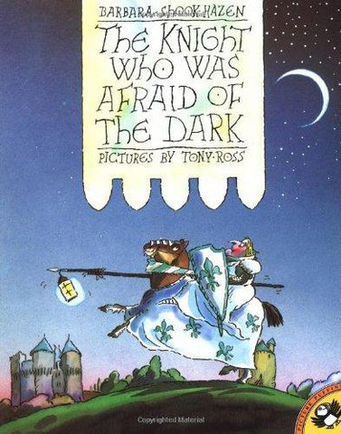 The Knight Who Was Afraid of the Dark (Picture Puffins): Barbara Shook Hazen, Tony Ross: 9780140545456: Books