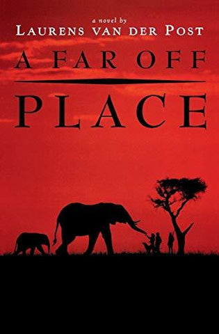 A Far-Off Place: Laurens van der Post: 9780156301985: Books