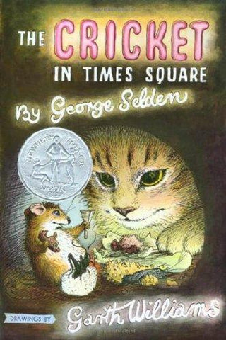 The Cricket in Times Square (Chester Cricket and His Friends): George Selden, Garth Williams: 9780312380038: Books