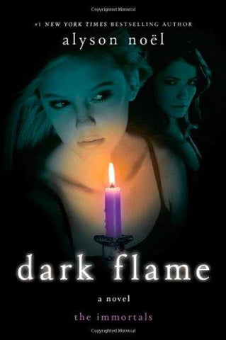 Dark Flame (the Immortals, Book 4) (9780312590970): Alyson Noël: Books