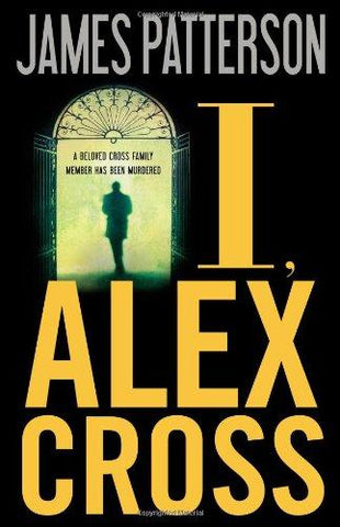 I, Alex Cross (9780316018784): James Patterson: Books