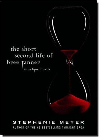 The Short Second Life of Bree Tanner: An Eclipse Novella (The Twilight Saga) (9780316125581): Stephenie Meyer: Books