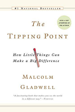 The Tipping Point: How Little Things Can Make a Big Difference: Malcolm Gladwell: 9780316346627: Books