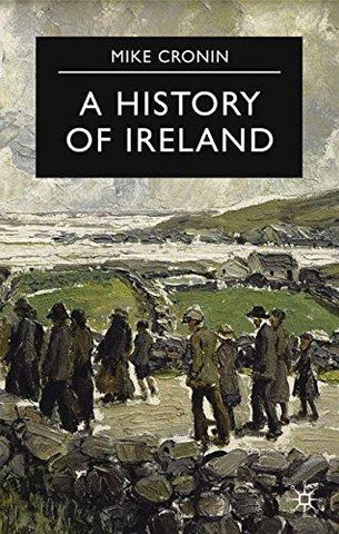 A History of Ireland (Essential Histories (Palgrave (Firm)).) (9780333654330): Mike Cronin: Books