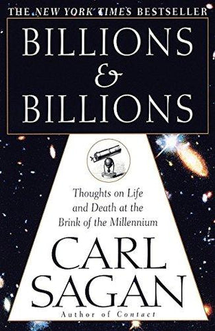 Billions & Billions: Thoughts on Life and Death at the Brink of the Millennium: Carl Sagan: 9780345379184: Books