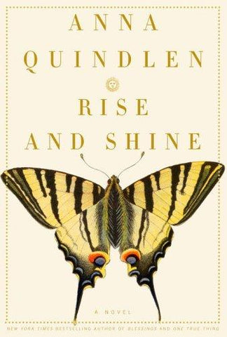 Rise and Shine: A Novel: Anna Quindlen: 9780375502248: Books