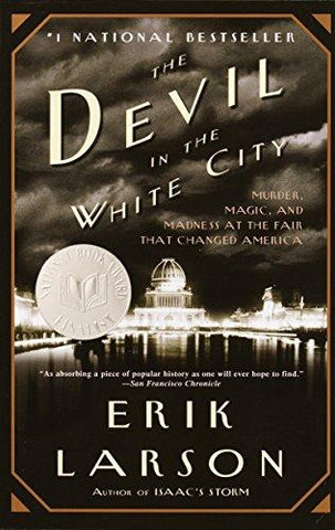 The Devil in the White City: Murder, Magic, and Madness at the Fair That Changed America: Erik Larson: 0884510967318: Books