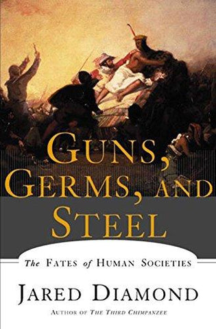 Guns, Germs, and Steel: The Fates of Human Societies (9780393317558): Jared M. Diamond: Books