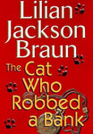 The Cat Who Robbed a Bank: Lilian Jackson Braun: 9780399145704: Books