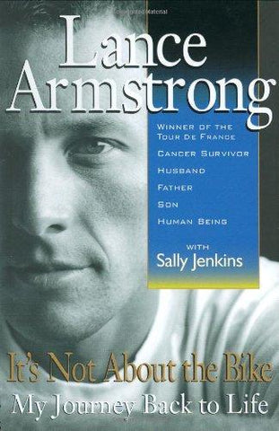It's Not about the Bike: My Journey Back to Life: Lance Armstrong, Sally Jenkins: 9780399146114: Books