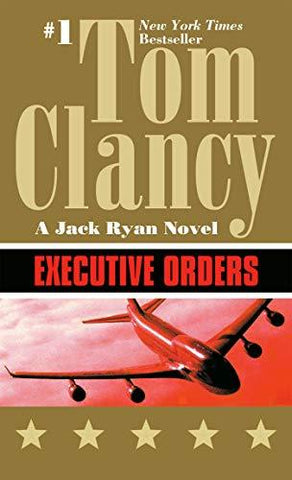 Executive Orders (A Jack Ryan Novel): Tom Clancy: 9780425158630: Books