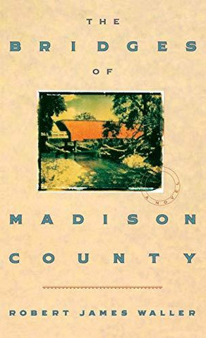 The Bridges of Madison County: Robert James Waller: 9780446516525: Books