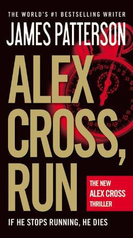 Alex Cross, Run (Alex Cross (18)) (9780446571845): James Patterson: Books