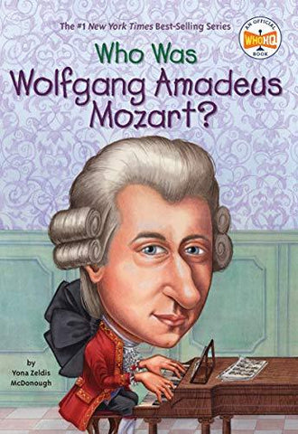 Who Was Wolfgang Amadeus Mozart? (9780448431048): Yona Zeldis McDonough, Who HQ, Carrie Robbins: Books
