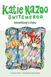 Something's Fishy (Katie Kazoo, Switcheroo No. 26): Nancy Krulik, John and Wendy: 9780448444420: Books