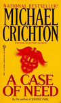 A Case of Need: Michael Crichton, Jeffrey Hudson: 9780451183668: Books