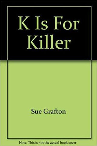 K Is For Killer: Sue Grafton: 9780499221506: Books