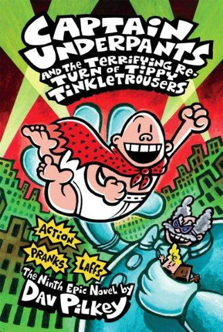 Captain Underpants and the Terrifying Return of Tippy Tinkletrousers (Captain Underpants #9): Dav Pilkey: 9780545175340: Books
