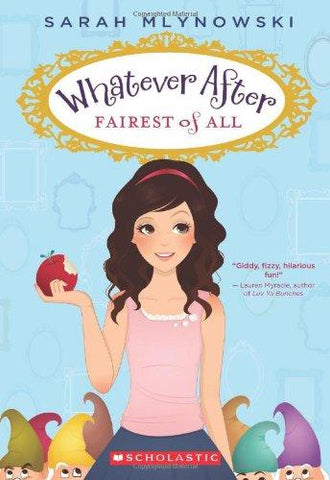 Fairest of All (Whatever After #1): Sarah Mlynowski: 0005457037357: Books