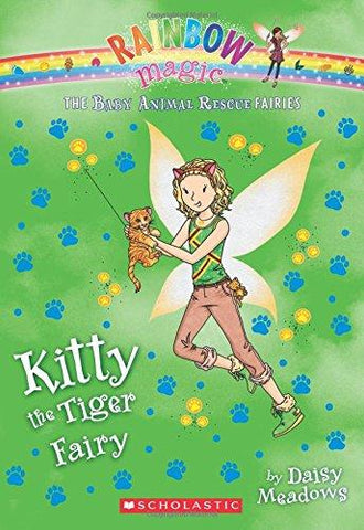 Kitty the Tiger Fairy: A Rainbow Magic Book (The Baby Animal Rescue Fairies #2) (9780545708463): Daisy Meadows: Books