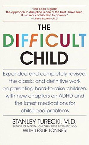The Difficult Child: Expanded and Revised Edition: Stanley Turecki, Leslie Tonner: 9780553380361: Books