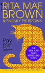 Pay Dirt: A Mrs. Murphy Mystery (9780553572360): Rita Mae Brown: Books