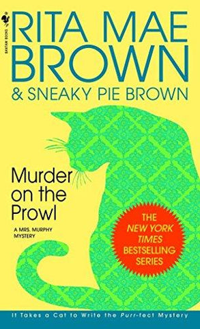 Murder on the Prowl: A Mrs. Murphy Mystery (9780553575408): Rita Mae Brown: Books
