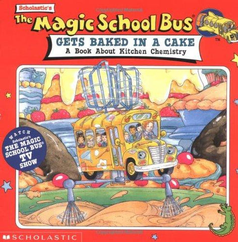 The Magic School Bus Gets Baked in a Cake: A Book About Kitchen Chemistry: Joanna Cole, Ted Enik, Bruce Degen: 9780590222952: Books