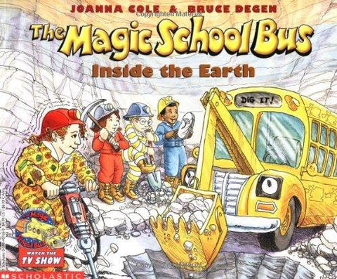 The Magic School Bus Inside the Earth (Magic School Bus): Joanna Cole, Bruce Degen: 9780590407601: Books