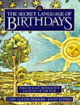 The Secret Language of Birthdays: Personology Profiles for Each Day of the Year: Gary Goldschneider, Joost Elffers: 9780007720323: Books