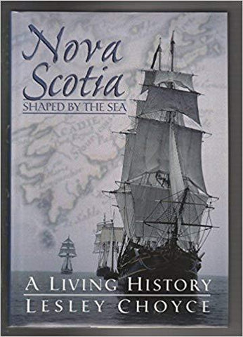 Nova Scotia: Shaped by the sea : a living history: Lesley Choyce: 9780670865079: Books