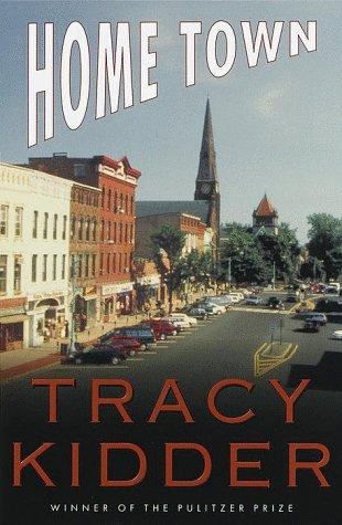 Home Town: Tracy Kidder: 9780679455882: Books