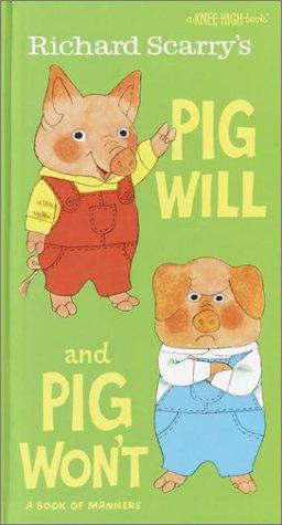 Richard Scarry's Pig Will and Pig Won't (A Knee-High Book(R)): Richard Scarry: 9780679866534: Books
