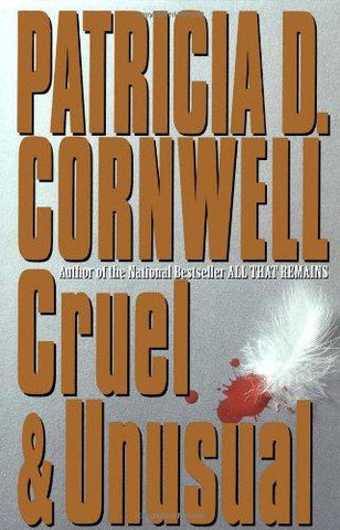 Cruel and Unusual: Patricia Cornwell: 9780684195308: Books